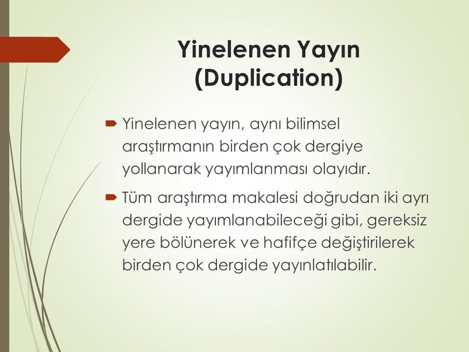 Yinelenen Yayın (Duplication)