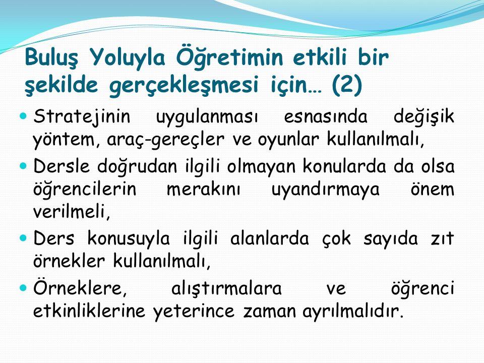 Buluş Yoluyla Öğretimin etkili bir şekilde gerçekleşmesi için… (2)