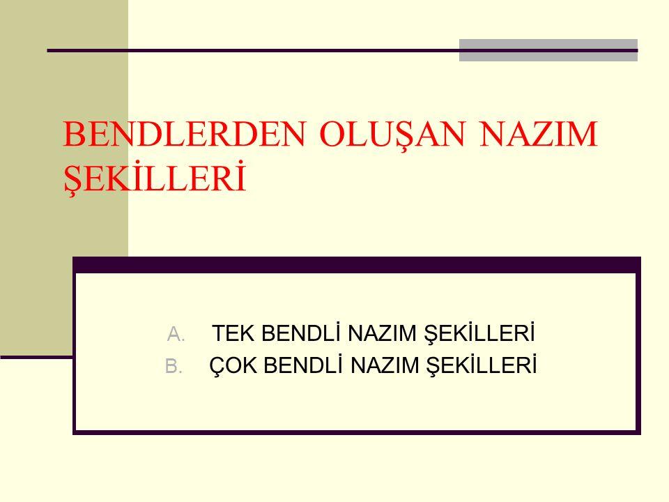 BENDLERDEN OLUŞAN NAZIM ŞEKİLLERİ