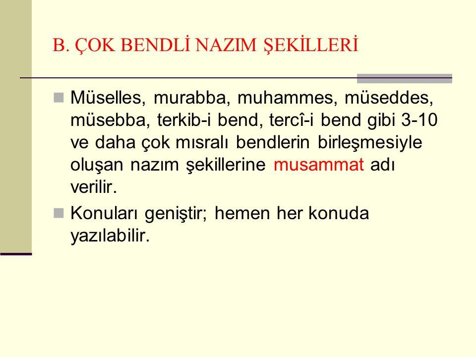 B. ÇOK BENDLİ NAZIM ŞEKİLLERİ