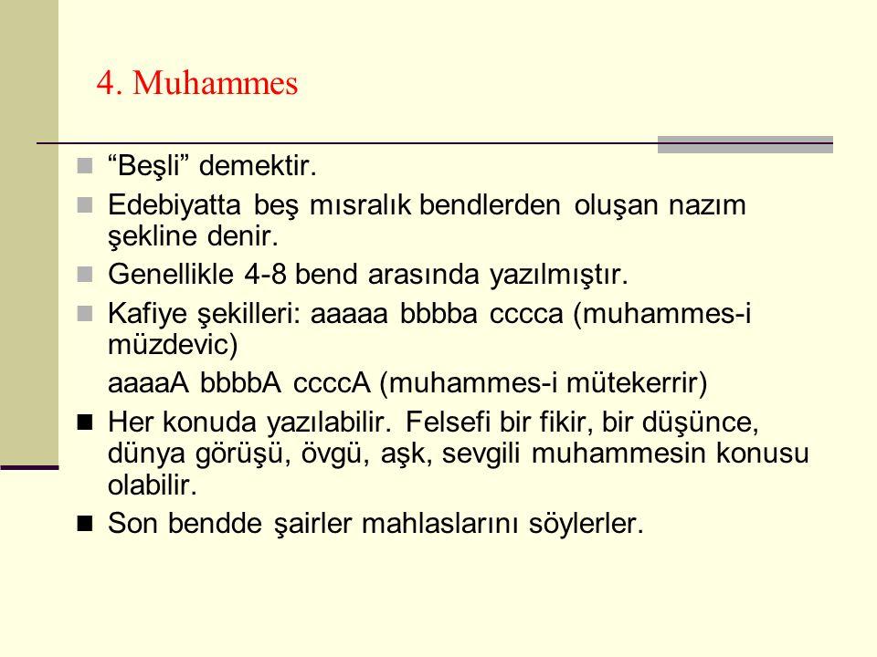 4. Muhammes Beşli demektir.