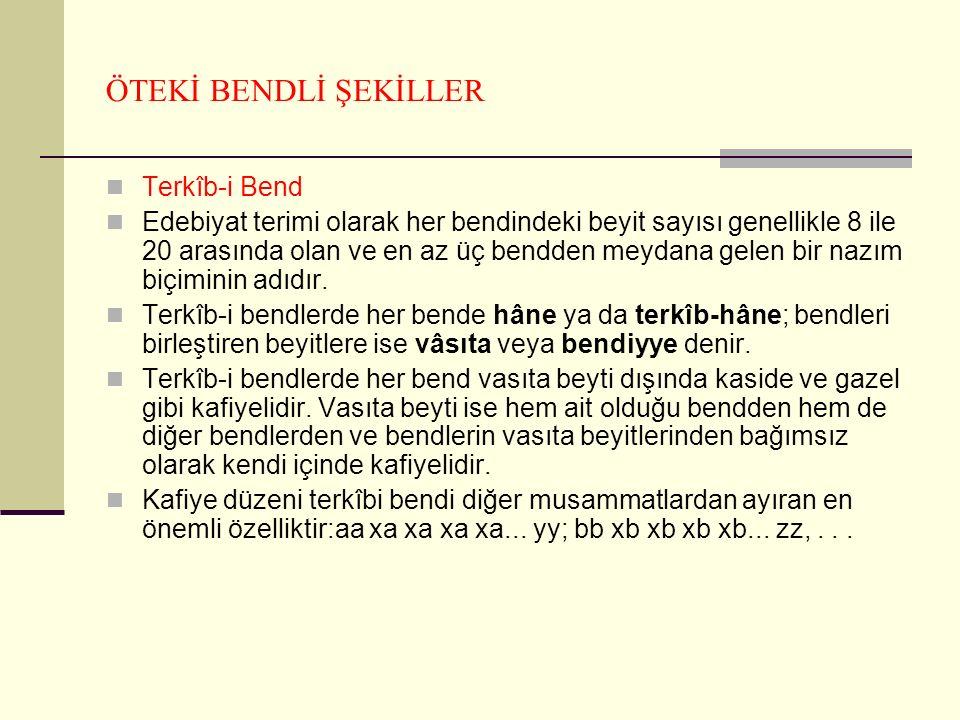 ÖTEKİ BENDLİ ŞEKİLLER Terkîb-i Bend