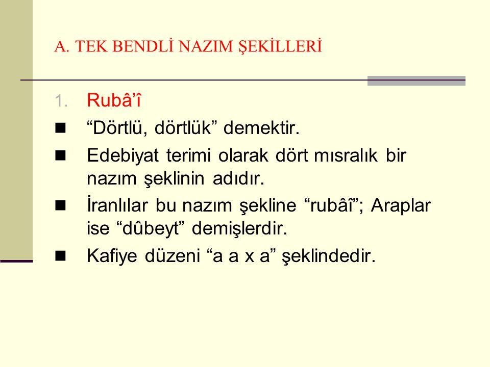 A. TEK BENDLİ NAZIM ŞEKİLLERİ