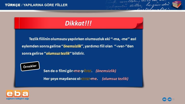 Dikkat!!! TÜRKÇE / YAPILARINA GÖRE FİİLLER