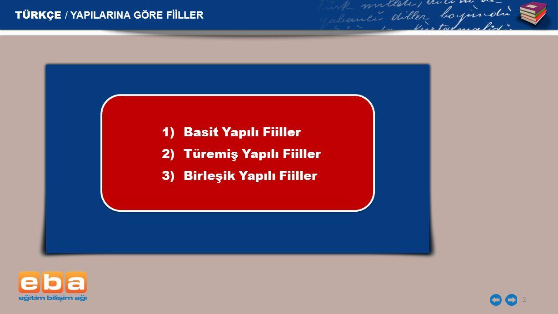 TÜRKÇE / YAPILARINA GÖRE FİİLLER
