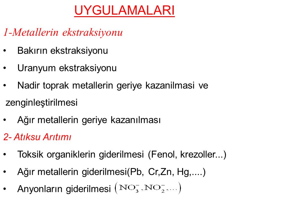 UYGULAMALARI 1-Metallerin ekstraksiyonu Bakırın ekstraksiyonu