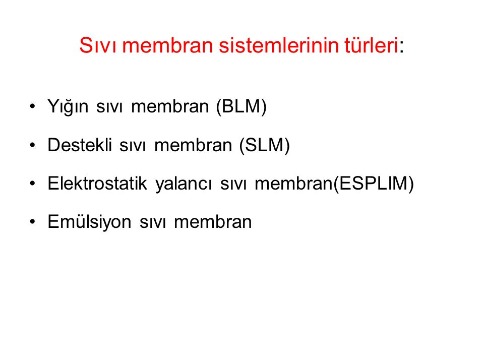 Sıvı membran sistemlerinin türleri:
