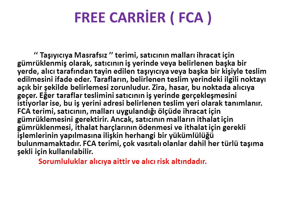 FREE CARRİER ( FCA )