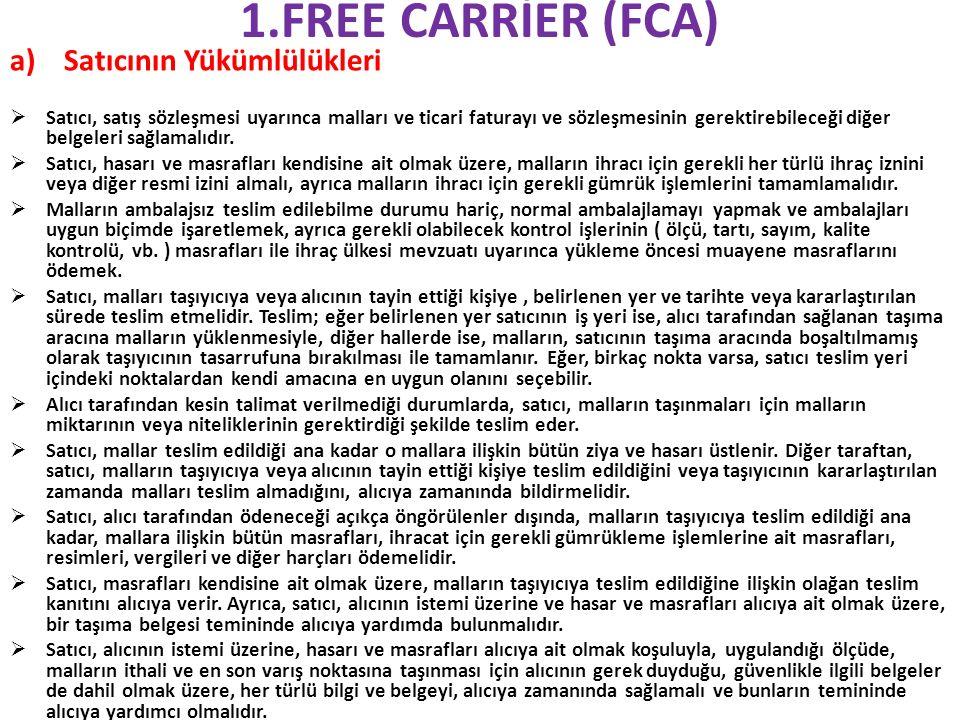 1.FREE CARRİER (FCA) Satıcının Yükümlülükleri