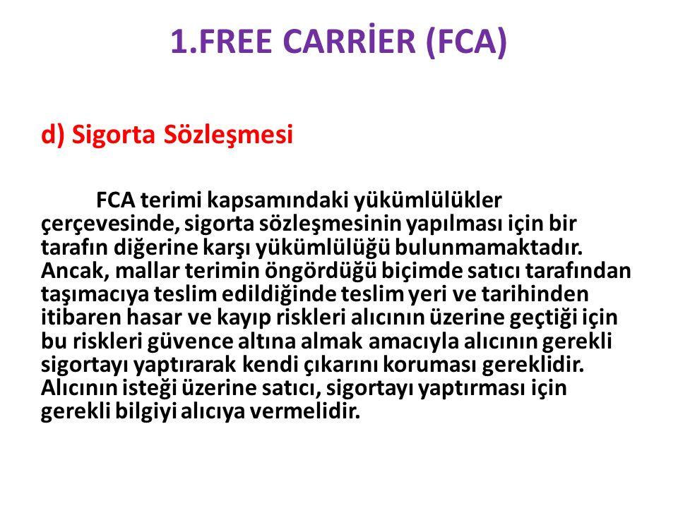 1.FREE CARRİER (FCA) d) Sigorta Sözleşmesi