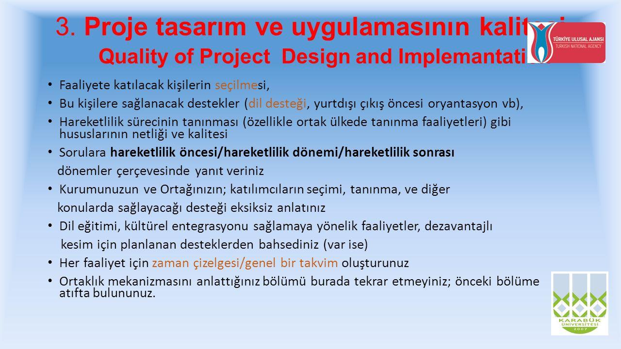 3. Proje tasarım ve uygulamasının kalitesi Quality of Project Design and Implemantation