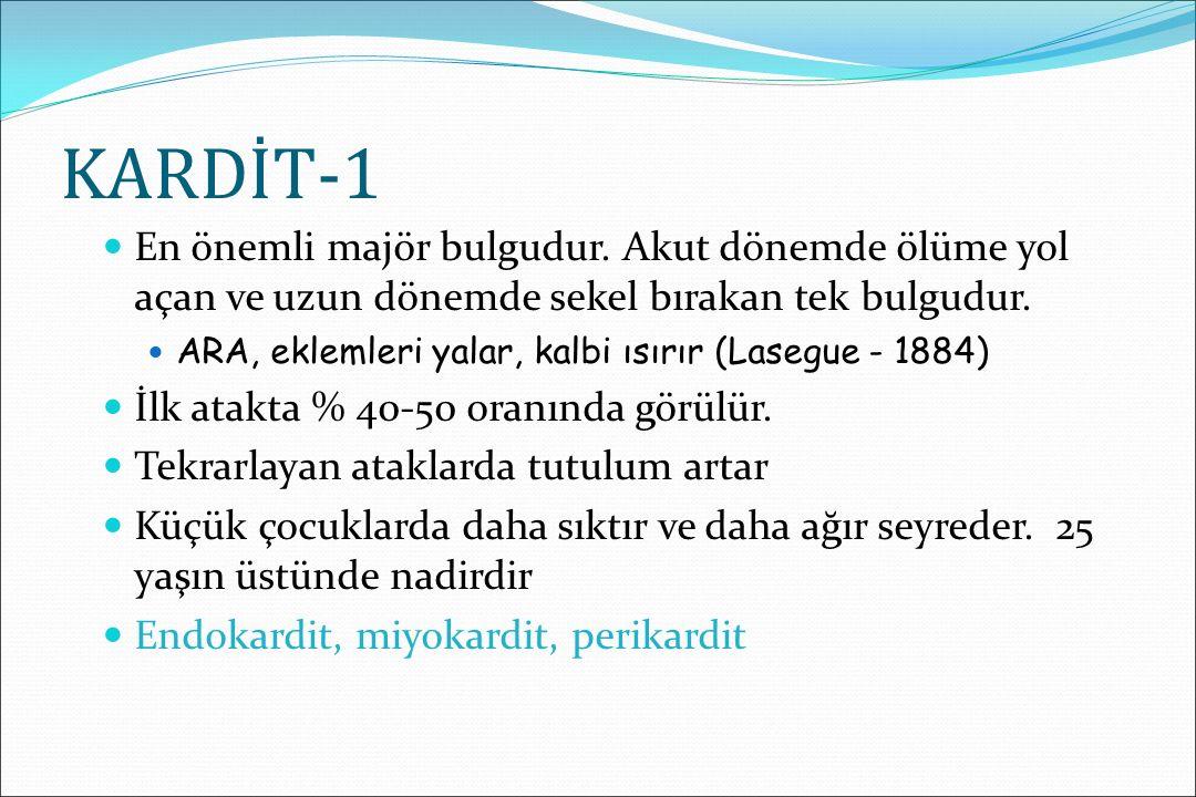 KARDİT-1 En önemli majör bulgudur. Akut dönemde ölüme yol açan ve uzun dönemde sekel bırakan tek bulgudur.