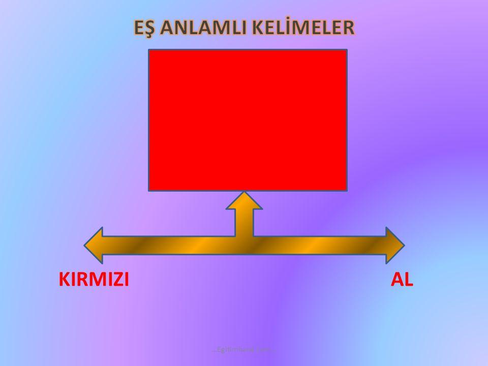 EŞ ANLAMLI KELİMELER KIRMIZI AL …Egitimhane.com…