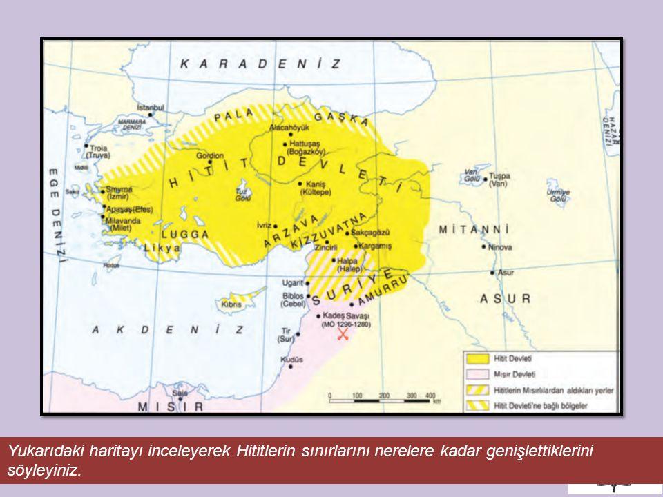 Yukarıdaki haritayı inceleyerek Hititlerin sınırlarını nerelere kadar genişlettiklerini söyleyiniz.