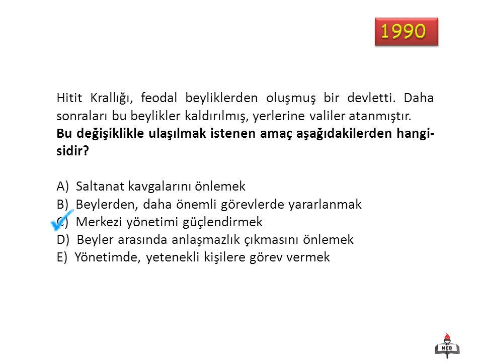 1990 Hitit Krallığı, feodal beyliklerden oluşmuş bir devletti. Daha sonraları bu beylikler kaldırılmış, yerlerine valiler atanmıştır.