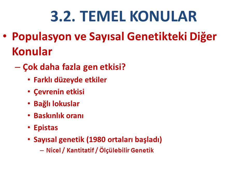 3.2. TEMEL KONULAR Populasyon ve Sayısal Genetikteki Diğer Konular