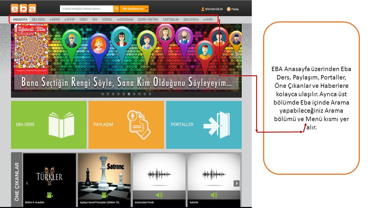 EBA Anasayfa üzerinden Eba Ders, Paylaşım, Portaller, Öne Çıkanlar ve Haberlere kolayca ulaşılır.