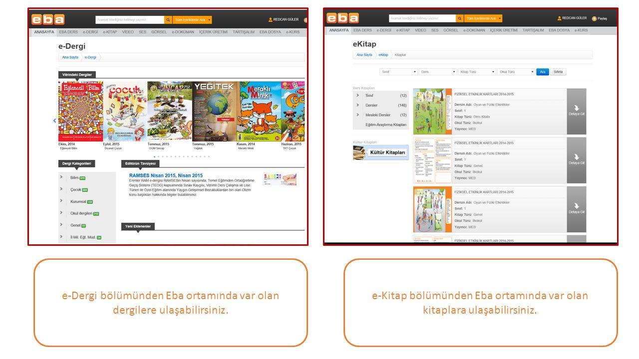 e-Dergi bölümünden Eba ortamında var olan dergilere ulaşabilirsiniz.