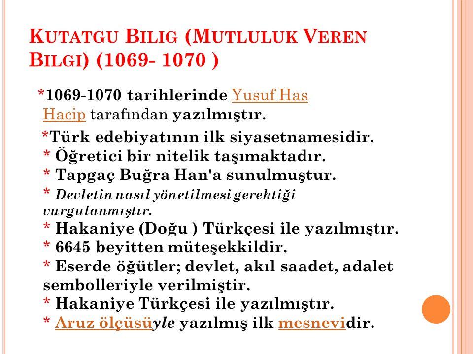 Kutatgu Bilig (Mutluluk Veren Bilgi) (1069- 1070 )