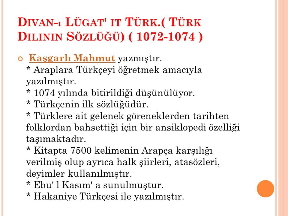 Divan-ı Lügat it Türk.( Türk Dilinin Sözlüğü) ( 1072-1074 )