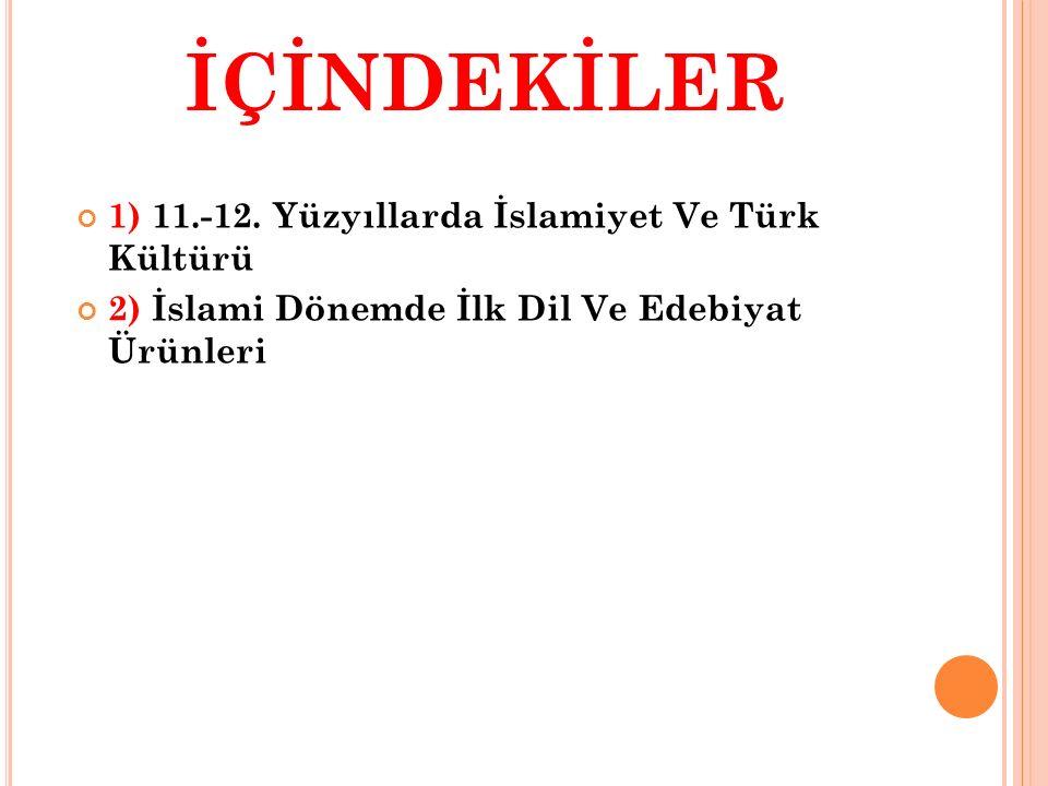 İÇİNDEKİLER 1) 11.-12. Yüzyıllarda İslamiyet Ve Türk Kültürü