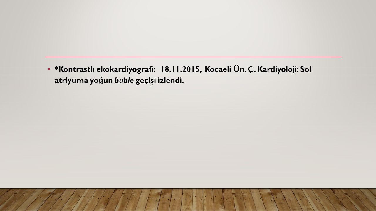 Kontrastlı ekokardiyografi:. 18. 11. 2015, Kocaeli Ün. Ç