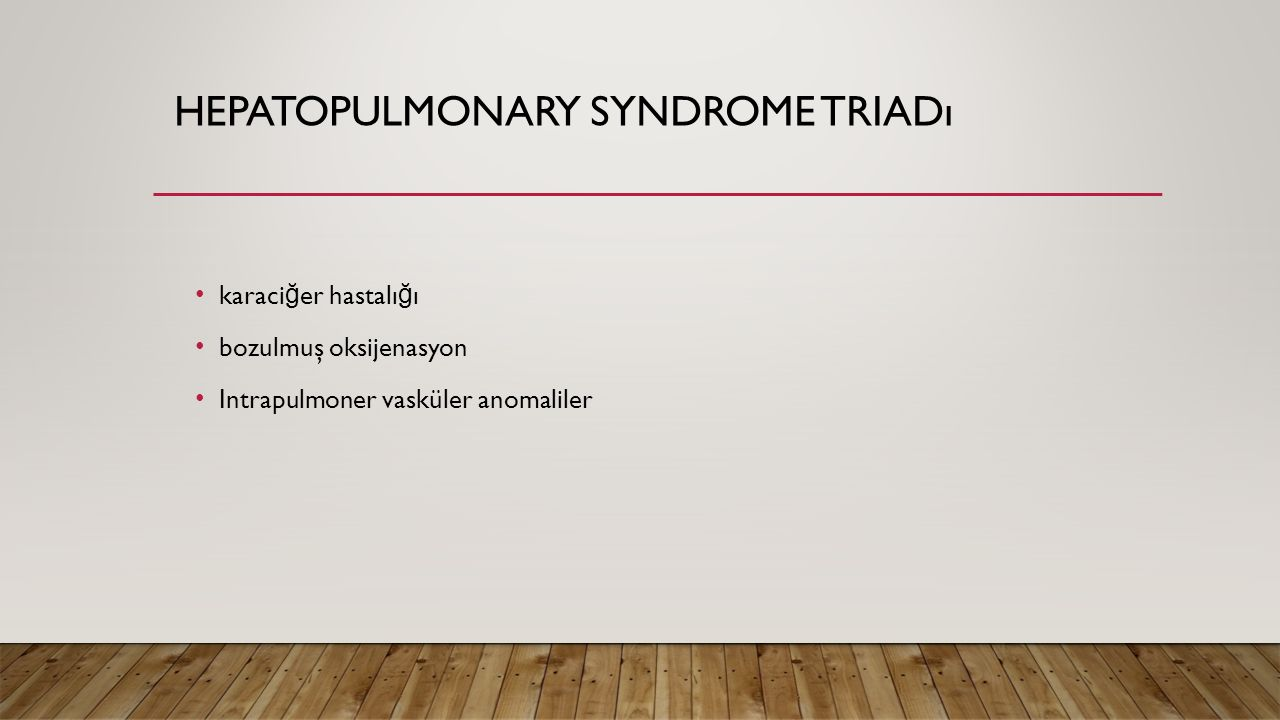 Hepatopulmonary syndrome triadı
