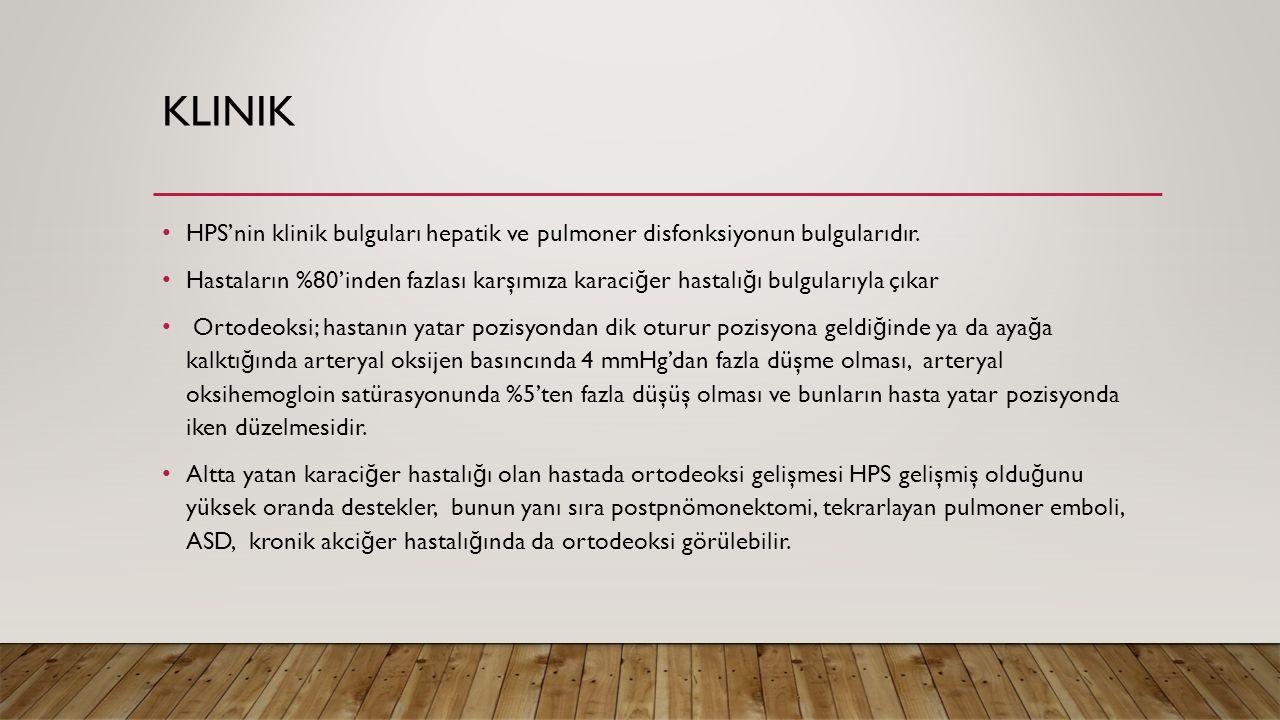 klinik HPS'nin klinik bulguları hepatik ve pulmoner disfonksiyonun bulgularıdır.