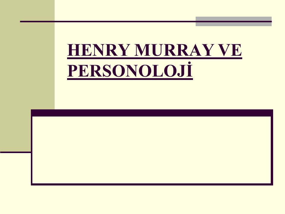 HENRY MURRAY VE PERSONOLOJİ