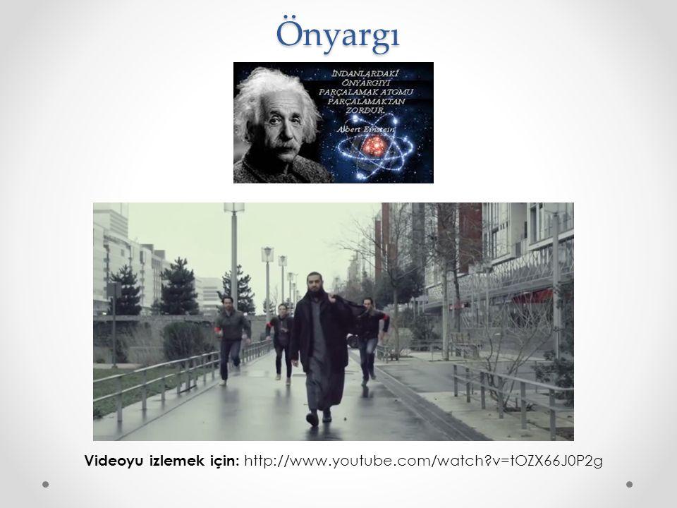 Önyargı Videoyu izlemek için: http://www.youtube.com/watch v=tOZX66J0P2g