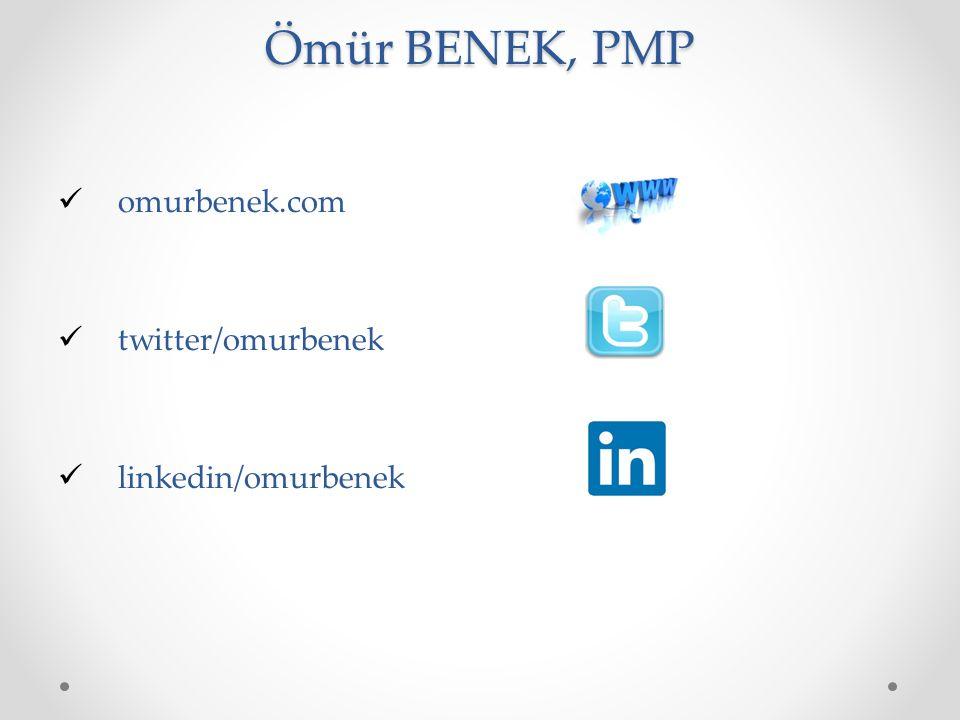 Ömür BENEK, PMP omurbenek.com twitter/omurbenek linkedin/omurbenek
