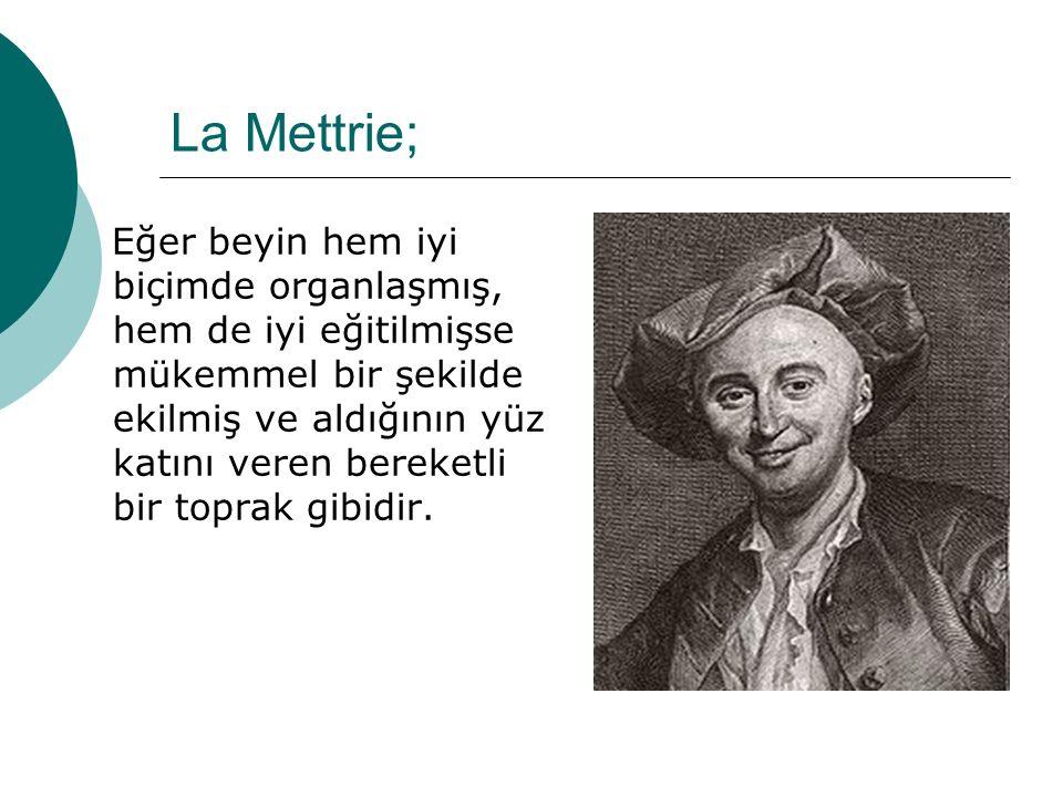 La Mettrie;