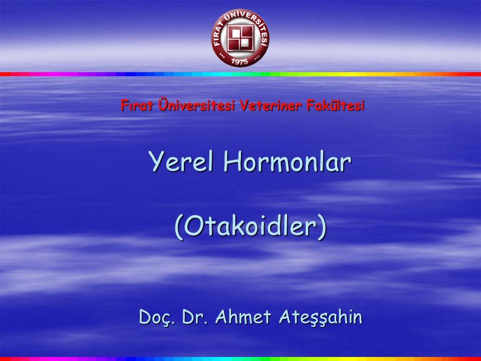 Yerel Hormonlar (Otakoidler) Doç. Dr. Ahmet Ateşşahin
