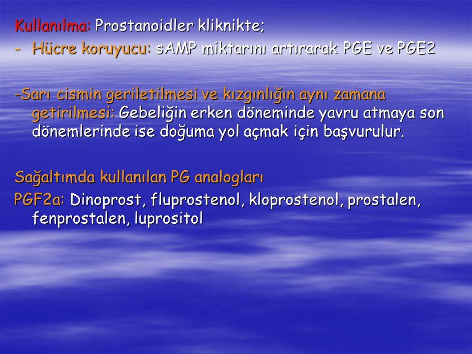 Kullanılma: Prostanoidler kliknikte;