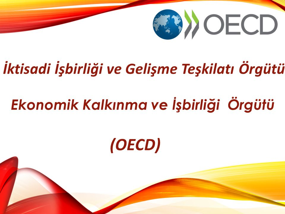 OECD Nedir The Organization for Economic Co-Operation and Development