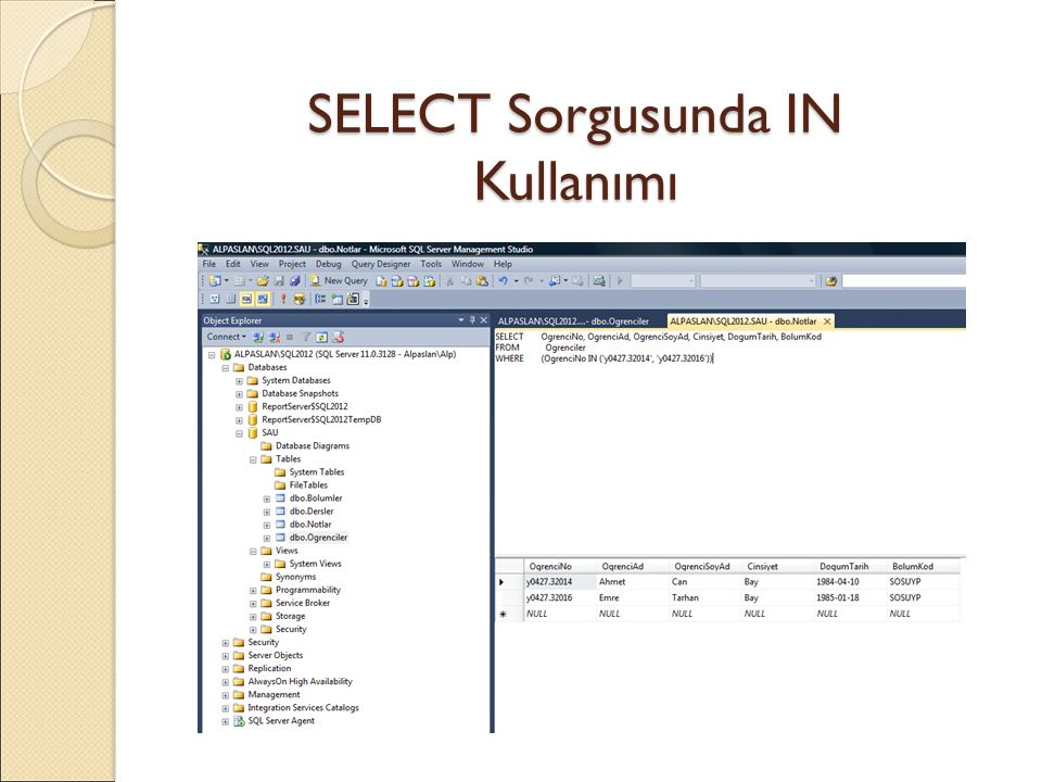 SELECT Sorgusunda IN Kullanımı