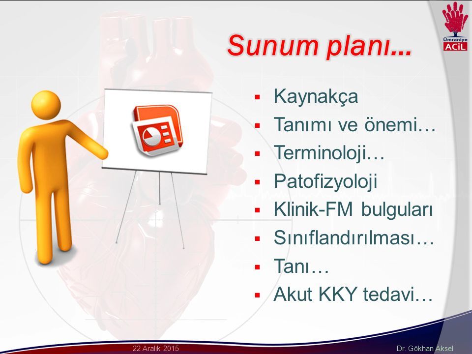 Sunum planı… Kaynakça Tanımı ve önemi… Terminoloji… Patofizyoloji