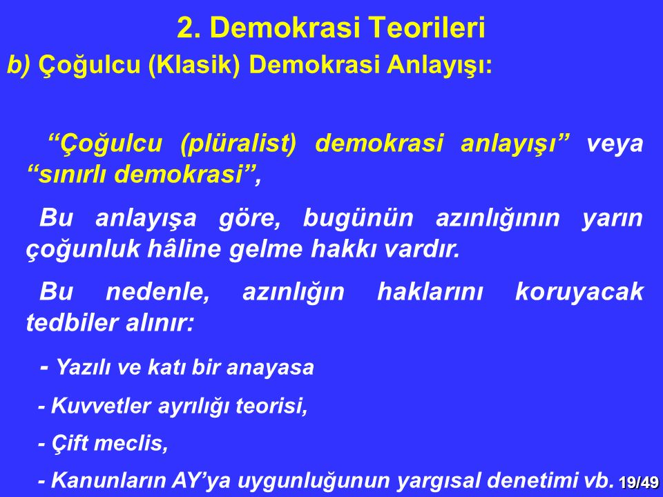 b) Çoğulcu (Klasik) Demokrasi Anlayışı: