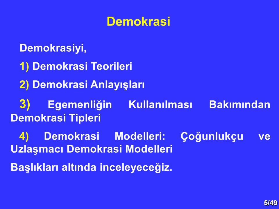 Demokrasi Demokrasiyi, 1) Demokrasi Teorileri 2) Demokrasi Anlayışları