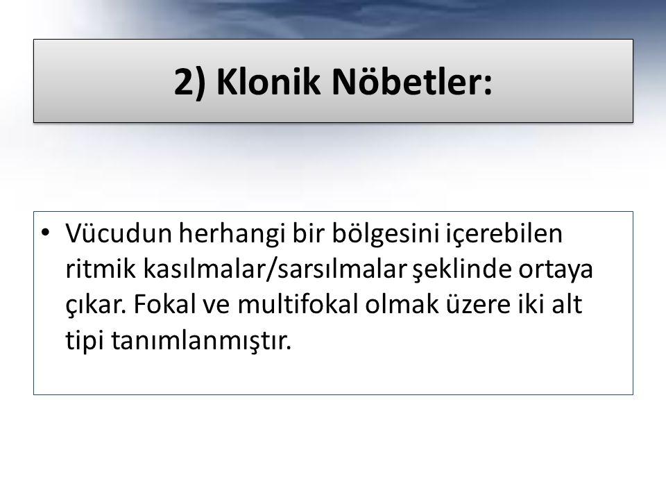 2) Klonik Nöbetler: