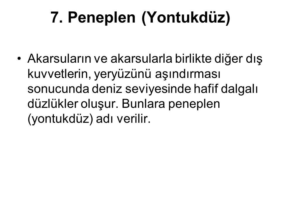 7. Peneplen (Yontukdüz)