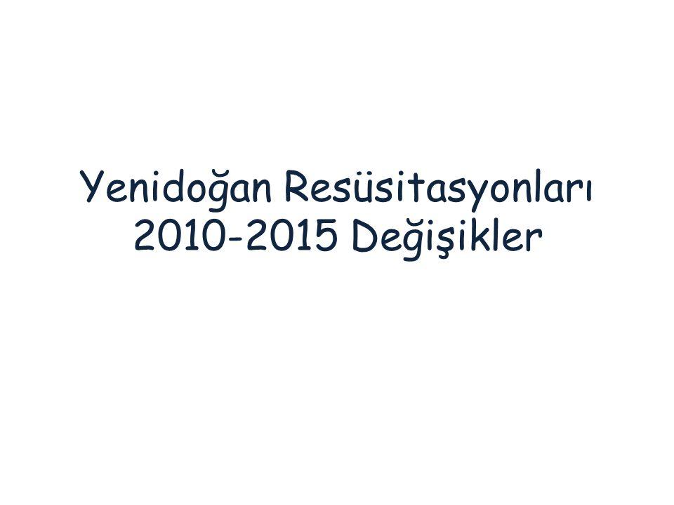 Yenidoğan Resüsitasyonları 2010-2015 Değişikler