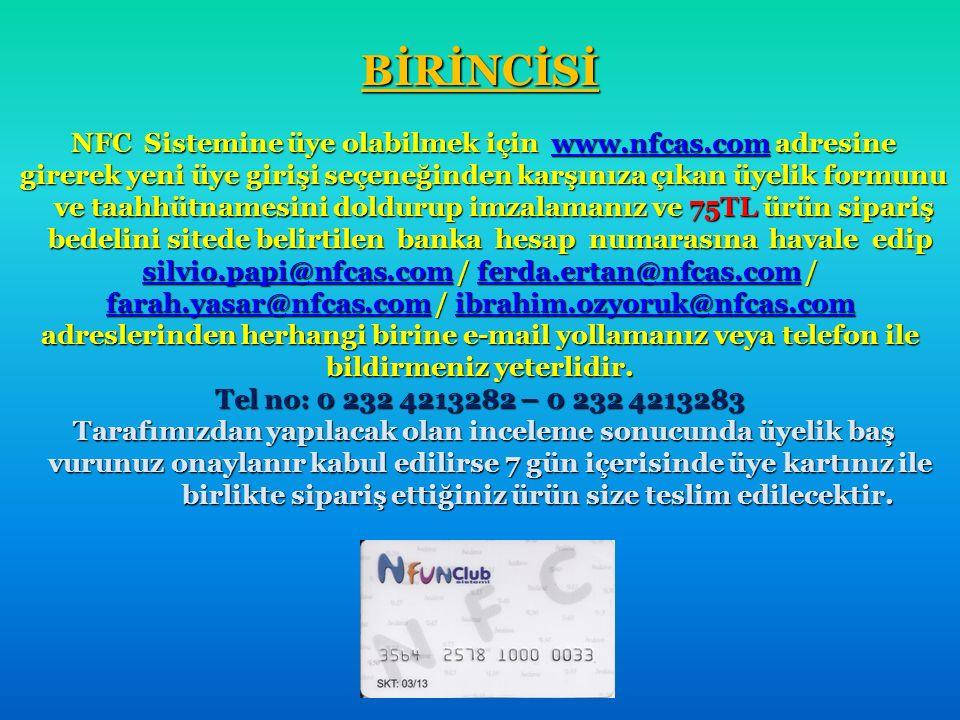BİRİNCİSİ NFC Sistemine üye olabilmek için www.nfcas.com adresine