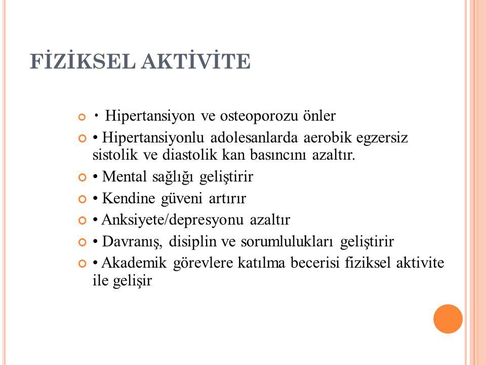 FİZİKSEL AKTİVİTE • Hipertansiyon ve osteoporozu önler.