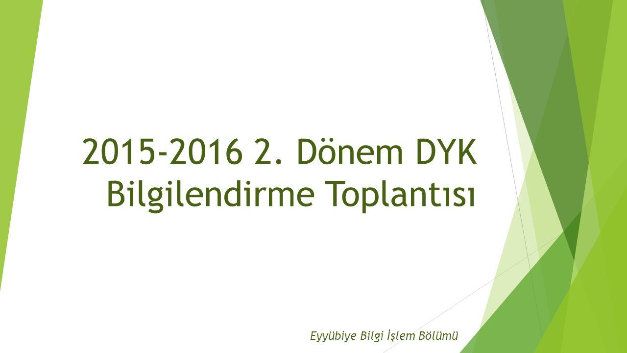 2015-2016 2. Dönem DYK Bilgilendirme Toplantısı