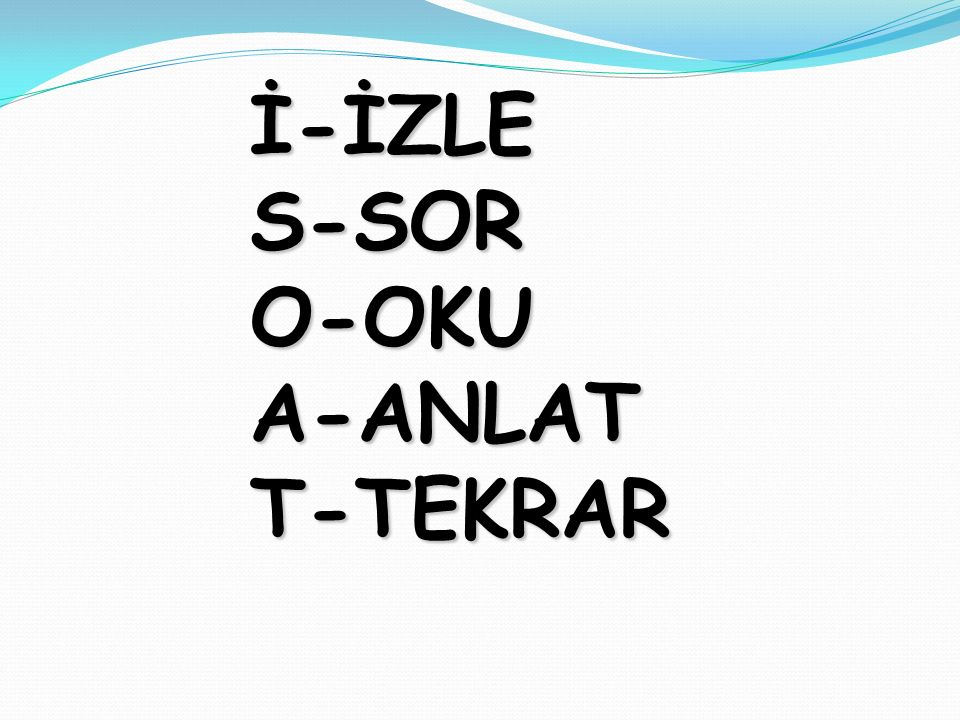 İ-İZLE S-SOR O-OKU A-ANLAT T-TEKRAR