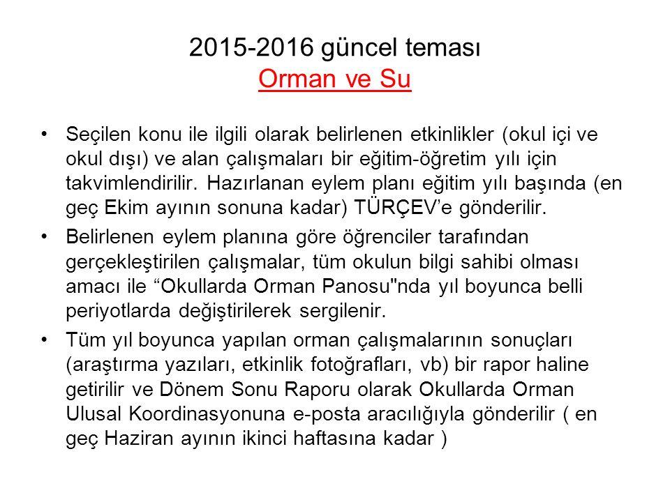 2015-2016 güncel teması Orman ve Su