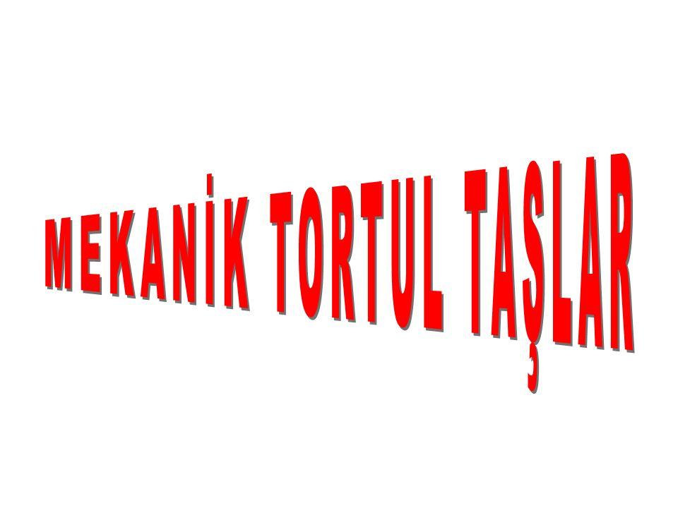 MEKANİK TORTUL TAŞLAR