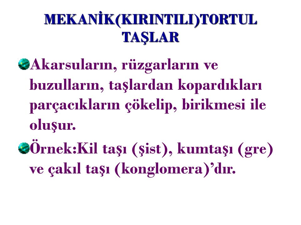 MEKANİK(KIRINTILI)TORTUL TAŞLAR