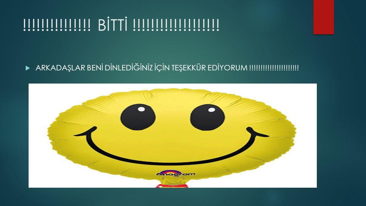 !!!!!!!!!!!!!!. BİTTİ !!!!!!!!!!!!!!!!!!.